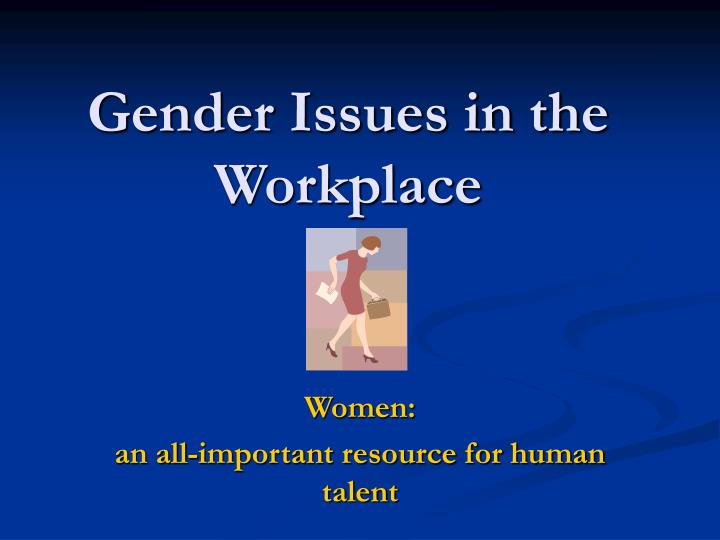 gender issues in the workplace n.