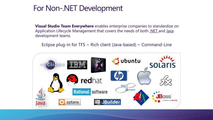 For Non-.NET Development
