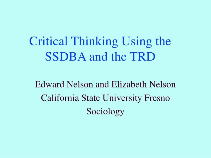 critical thinking using the ssdba and the trd n.