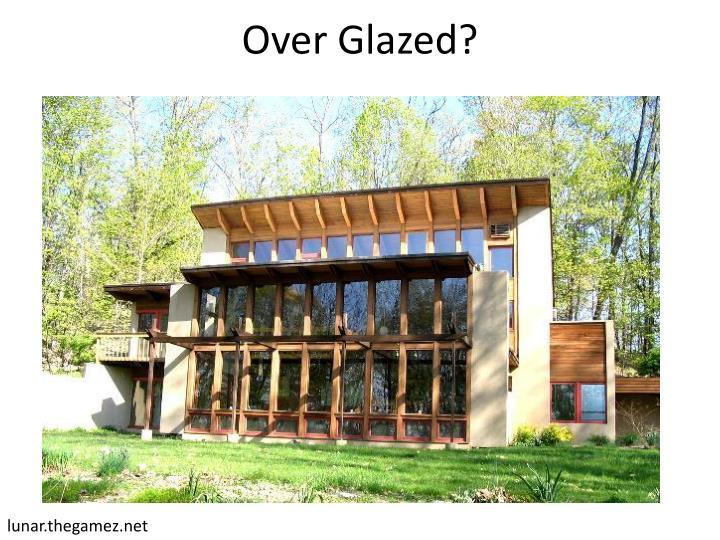 Over Glazed?