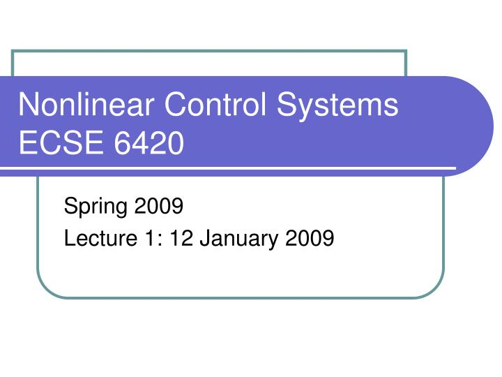 nonlinear control systems ecse 6420 n.