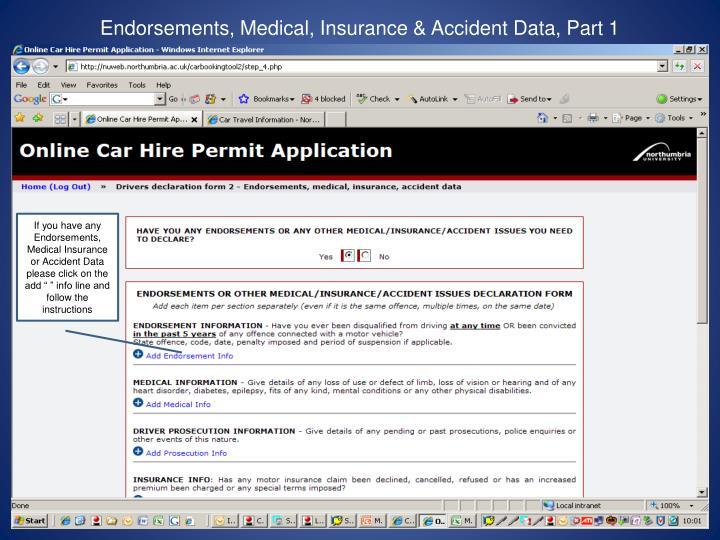 Endorsements, Medical, Insurance & Accident Data, Part 1