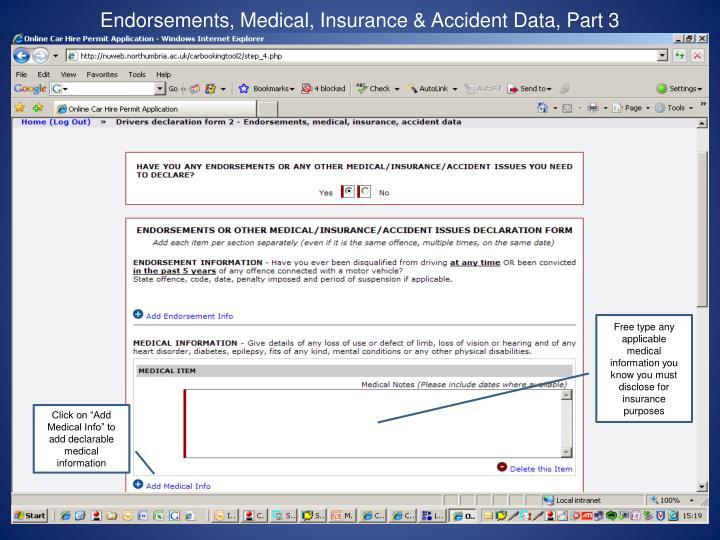 Endorsements, Medical, Insurance & Accident Data, Part 3