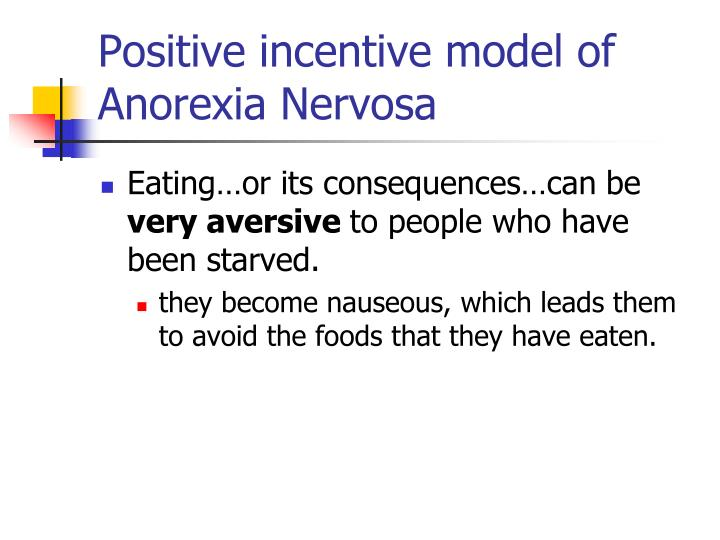 Positive incentive model of Anorexia Nervosa