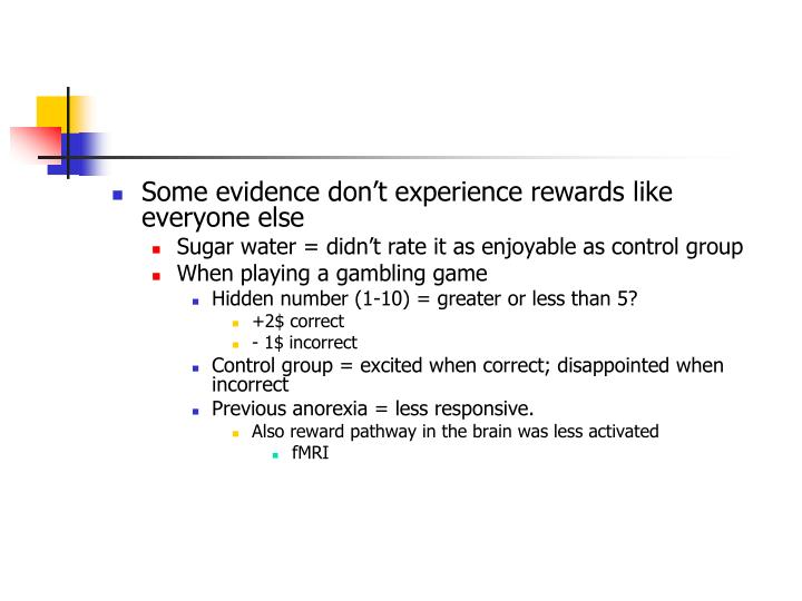 Some evidence don't experience rewards like everyone else
