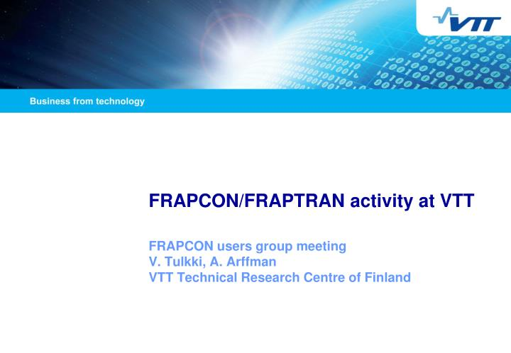 Frapcon fraptran activity at vtt