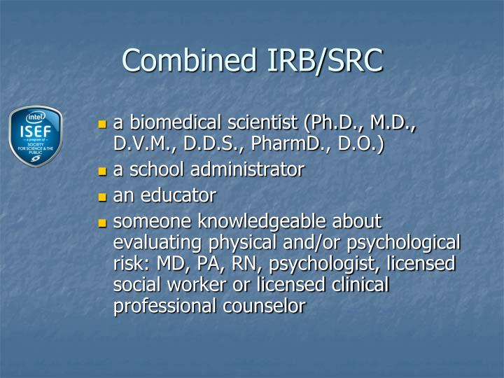 Combined IRB/SRC