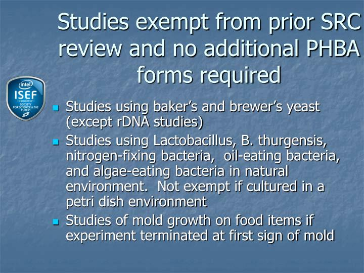 Studies exempt from prior SRC review and no additional PHBA forms required