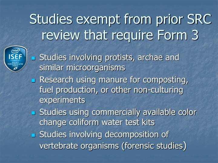 Studies exempt from prior SRC review that require Form 3