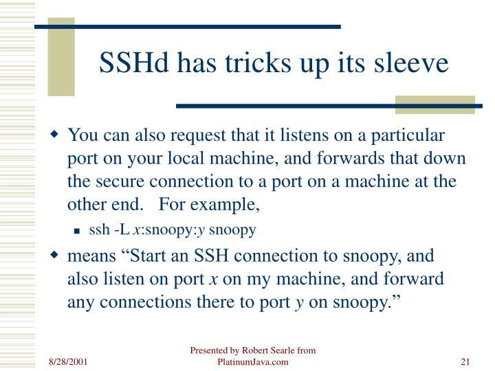 SSHd has tricks up its sleeve