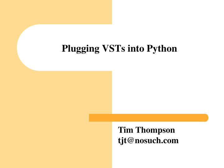Plugging VSTs into Python