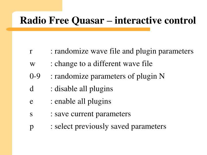 Radio Free Quasar – interactive control