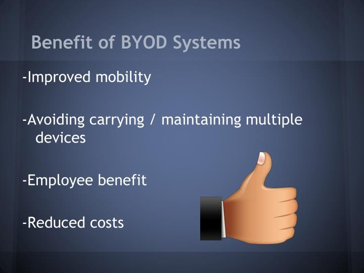 Benefit of byod systems