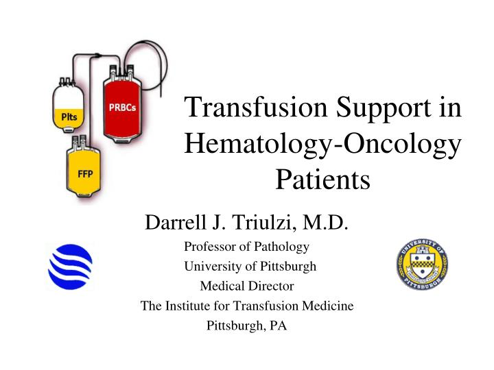 Transfusion support in hematology oncology patients
