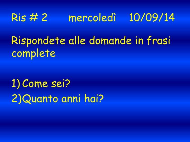 Ris 2 mercoled 10 09 14