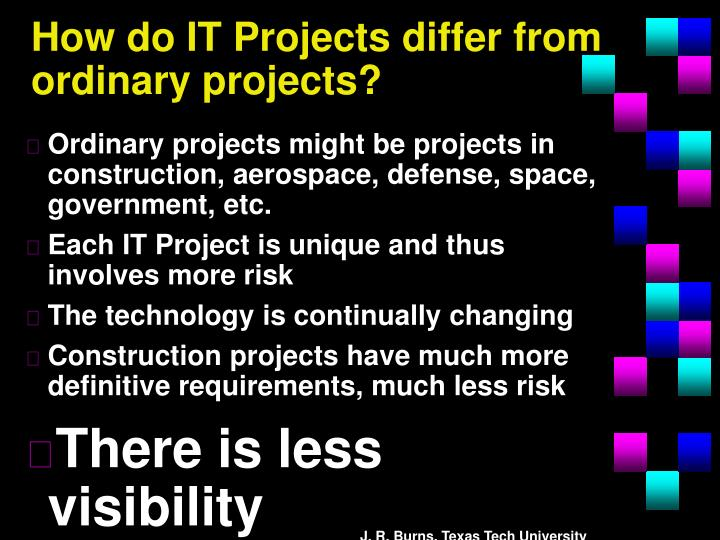 How do IT Projects differ from ordinary projects?
