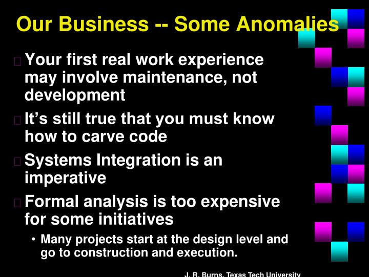 Our Business -- Some Anomalies