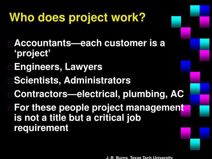 Who does project work?