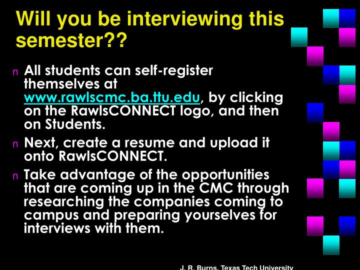 Will you be interviewing this semester??