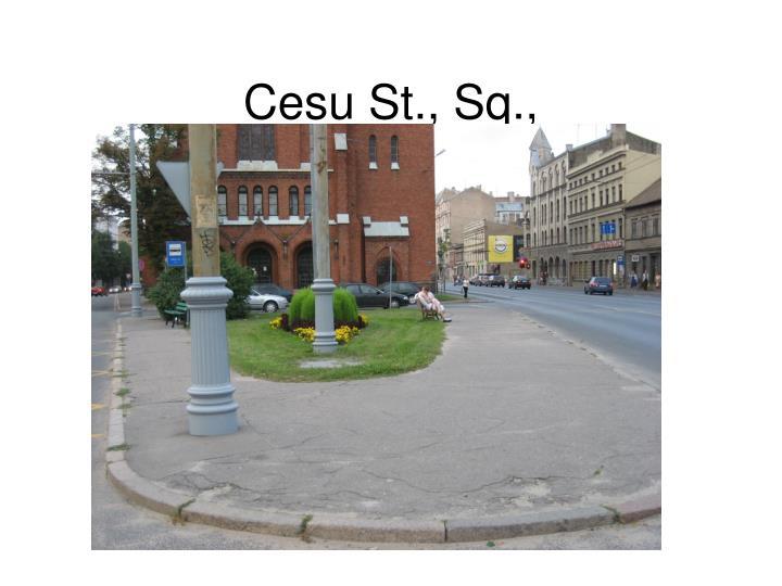 Cesu St., Sq.,