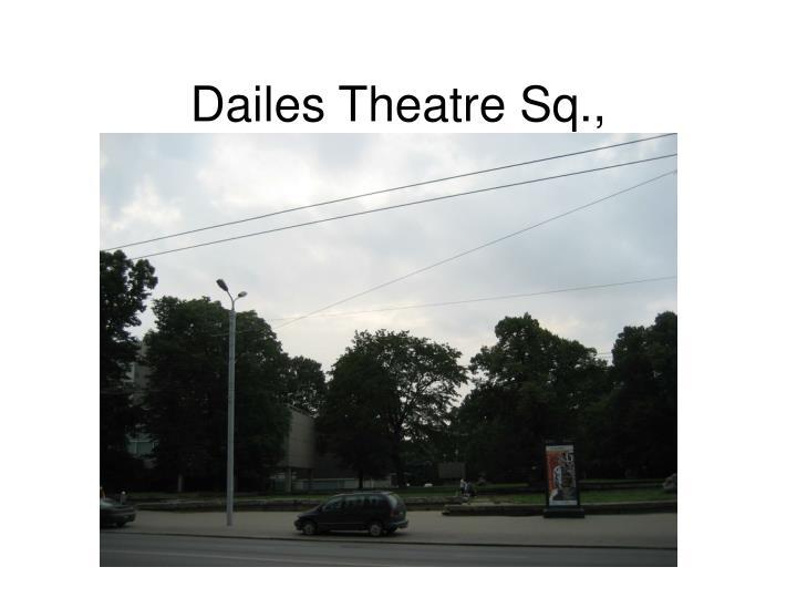 Dailes Theatre Sq.,