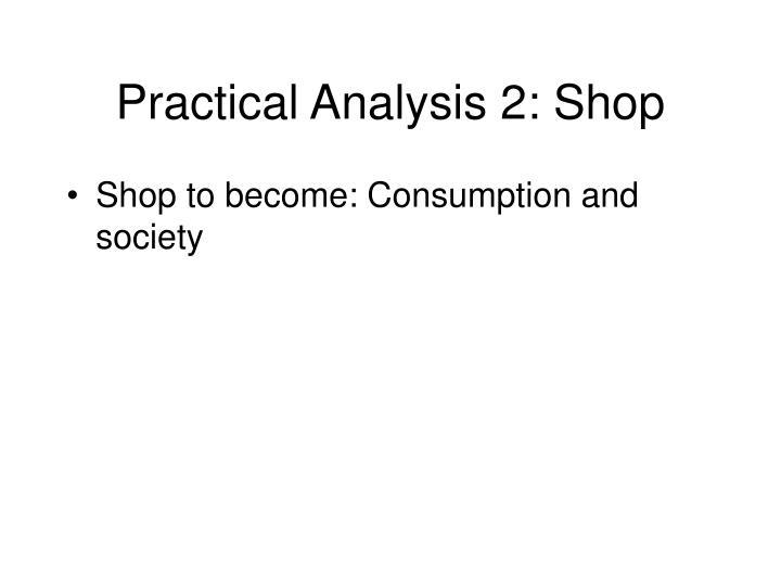 Practical Analysis 2: Shop