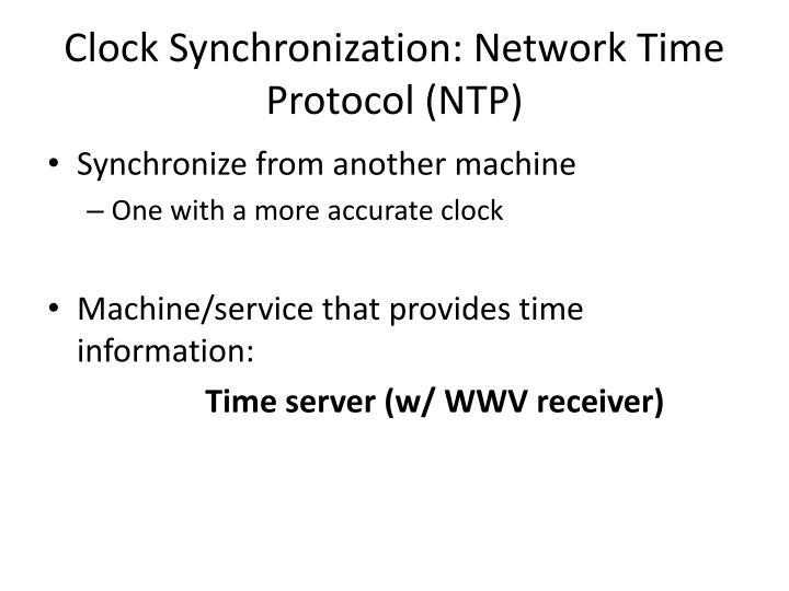 Clock Synchronization: Network Time Protocol (NTP)