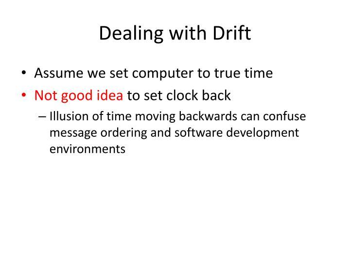 Dealing with Drift
