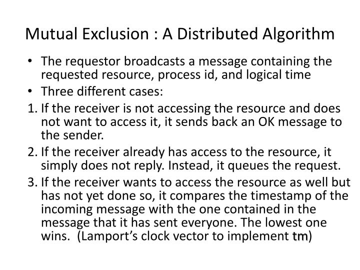 Mutual Exclusion : A Distributed Algorithm