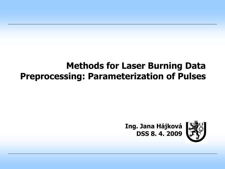 methods for laser burning data preprocessing parameterization of pulses