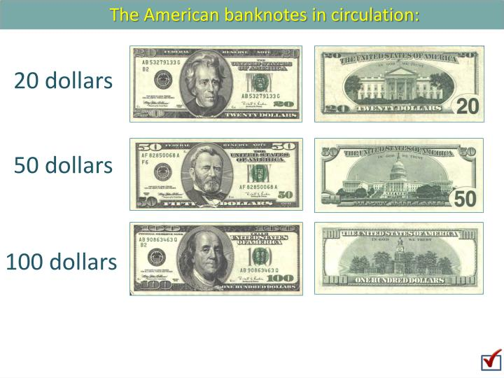 The American banknotes in circulation: