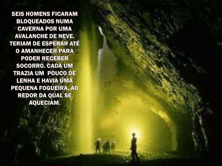 SEIS HOMENS FICARAM BLOQUEADOS NUMA CAVERNA POR UMA AVALANCHE DE NEVE. TERIAM DE ESPERAR ATÉ O AMAN...