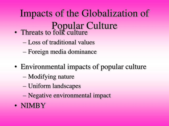 Impacts of the Globalization of Popular Culture