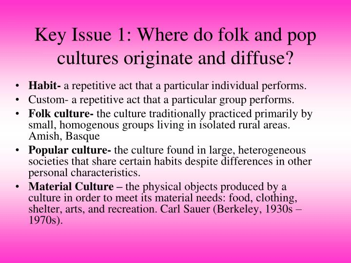 Key issue 1 where do folk and pop cultures originate and diffuse