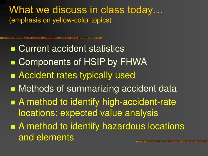 What we discuss in class today emphasis on yellow color topics