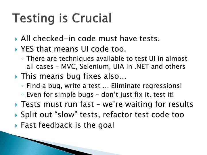 Testing is Crucial