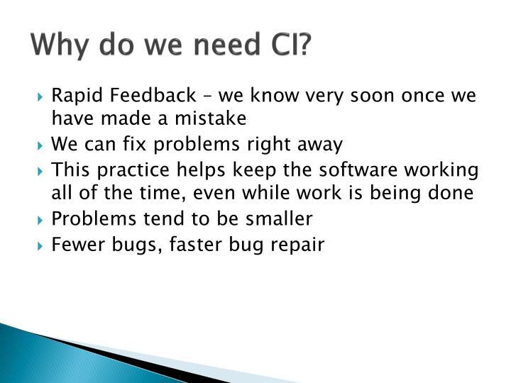 Why do we need ci