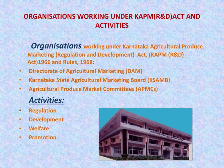Organisations working under kapm r d act and activities
