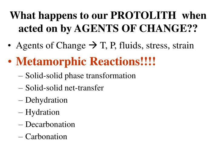 what happens to our protolith when acted on by agents of change n.