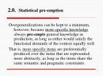 2 0 statistical pre emption