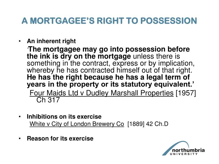 A MORTGAGEE'S RIGHT TO POSSESSION