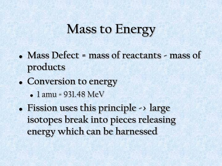 Mass to Energy
