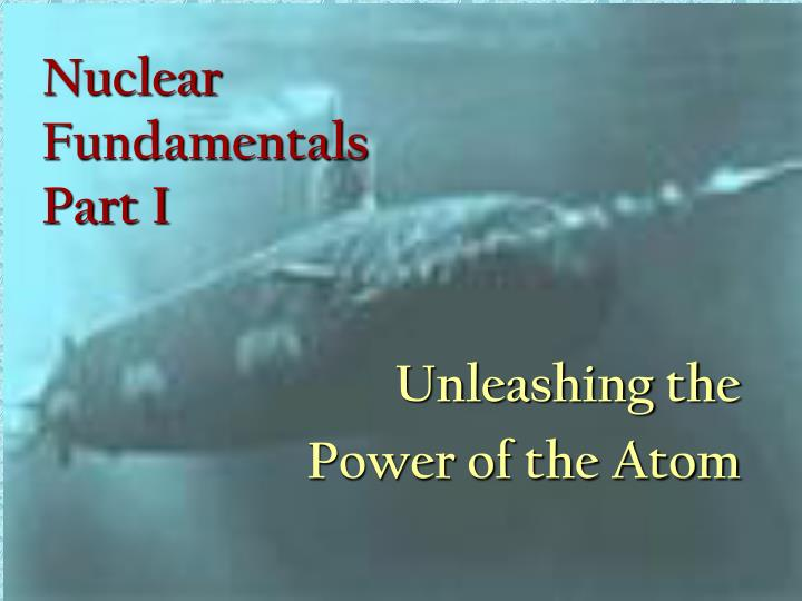 Nuclear fundamentals part i