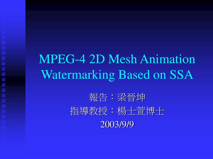 mpeg 4 2d mesh animation watermarking based on ssa n.
