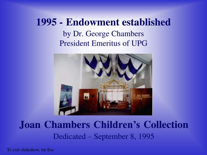 1995 endowment established by dr george chambers president emeritus of upg