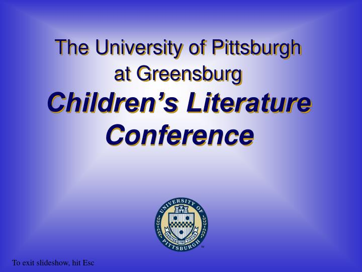 The university of pittsburgh at greensburg children s literature conference