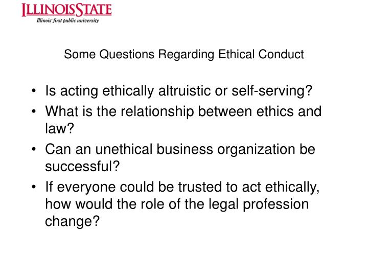 Some Questions Regarding Ethical Conduct