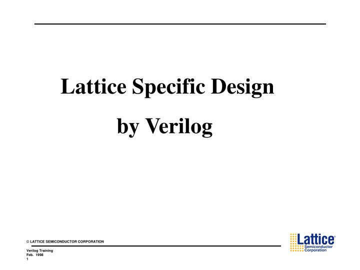 Lattice Specific Design