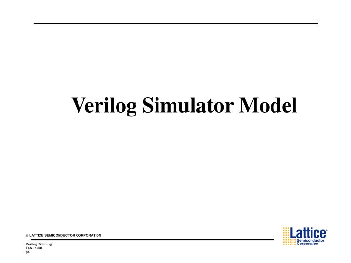 Verilog Simulator Model