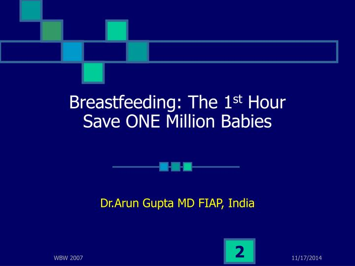 Breastfeeding the 1 st hour save one million babies